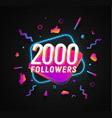 2000 followers celebration in social media vector image vector image