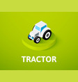 tractor isometric icon isolated on color vector image vector image