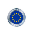 made in eu label europe quality label silver vector image