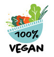 vegan 100 percent bowl with fresh products vector image