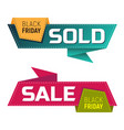 black friday sold and sale banners or labels vector image vector image