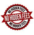 no hidden fees label or sticker vector image