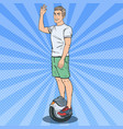 pop art young man riding solowheel vector image vector image