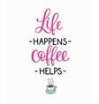 Quote coffee cup typography vector image