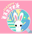 happy easter greeting background with easter bunny vector image