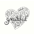 Grateful Inspirational quote Thanksgiving card vector image vector image
