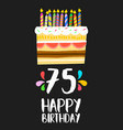 Happy birthday card 75 seventy five year cake vector image