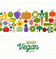 vegan day card pattern of fruit and vegetables vector image