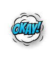 okay comic text bubble isolated color icon vector image vector image
