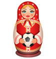 russian nesting doll matryoshka holds soccer ball vector image vector image