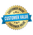customer value round isolated gold badge vector image vector image