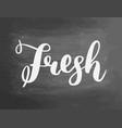 fresh chalkboard blackboard lettering writing vector image vector image
