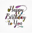 pop color letter happy birthday to to you vector image vector image