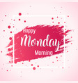 abstract happy monday morning background vector image vector image