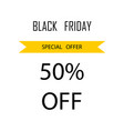 black friday sale poster or banner special offer vector image vector image