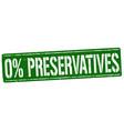 0 preservatives sign or stamp