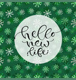 hello new life handwritten christmas greeting vector image