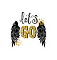 lets go slogan print with wings vector image vector image
