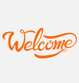 welcome lettering text modern calligraphy style vector image vector image