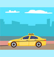 yellow cab service taxi car at street city vector image