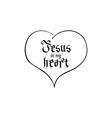 Bible lettering Christian art Jesus in my heart vector image vector image