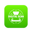 digital scan icon green vector image