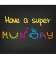 Have a super Monday vector image vector image