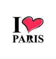 i love paris hand drawn lettering and eiffel tower vector image