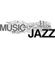 jazz the forbidden music text background word vector image vector image