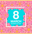 march 8 women day with pink flower background vector image vector image
