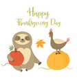 happy thanksgiving day card with cute slothturkey vector image vector image