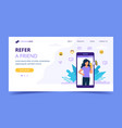 refer a friend landing page with big smartphone vector image vector image