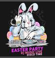easter rabbit dj party vector image vector image