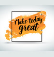 modern inspirational watercolor quote vector image vector image