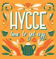 hygge concept colorful hand lettering vector image vector image