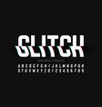 glitch font with distorted effect alphabet vector image vector image