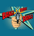 bang sound of a shot revolver in hand vector image vector image