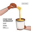 wax bucket for hair removar sugar epilation vector image