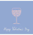 Wine glass with hearts inside Happy Valentines Day vector image