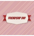 Friendship Day greeting Card with Ribbon vector image vector image