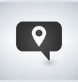 bubble chat location marker pin place pointer icon vector image
