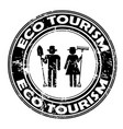 eco tourism rubber stamp vector image vector image