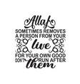 ramadan quote allah sometimes removes a person