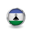 flag of lesotho button with metal frame and vector image vector image