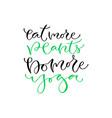 eat more plants do more yoga handwritten positive vector image vector image