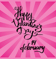 happy valentines day 14 february poster on pink vector image vector image