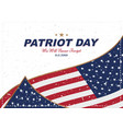 patriot day september 11 2001 we will never vector image vector image