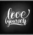 chalkboard blackboard lettering love yourself vector image