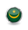 flag of mauritania button with metal frame and vector image