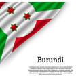 waving flag of burundi vector image vector image